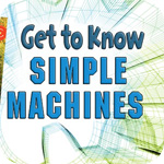 get-to-know-simple-machines