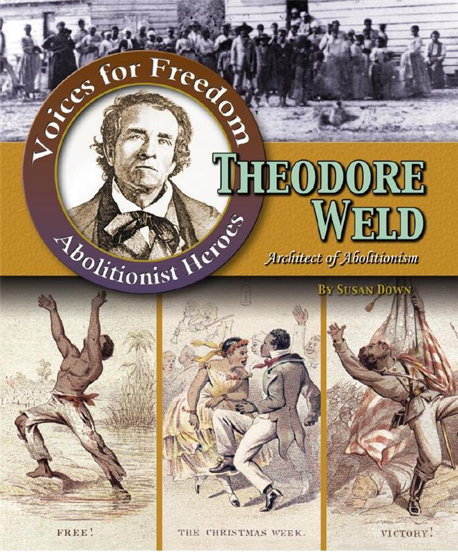Theodore Weld: Architect of Abolitionism - PB