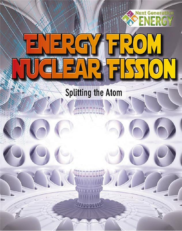 Energy from Nuclear Fission: Splitting the Atom - HC