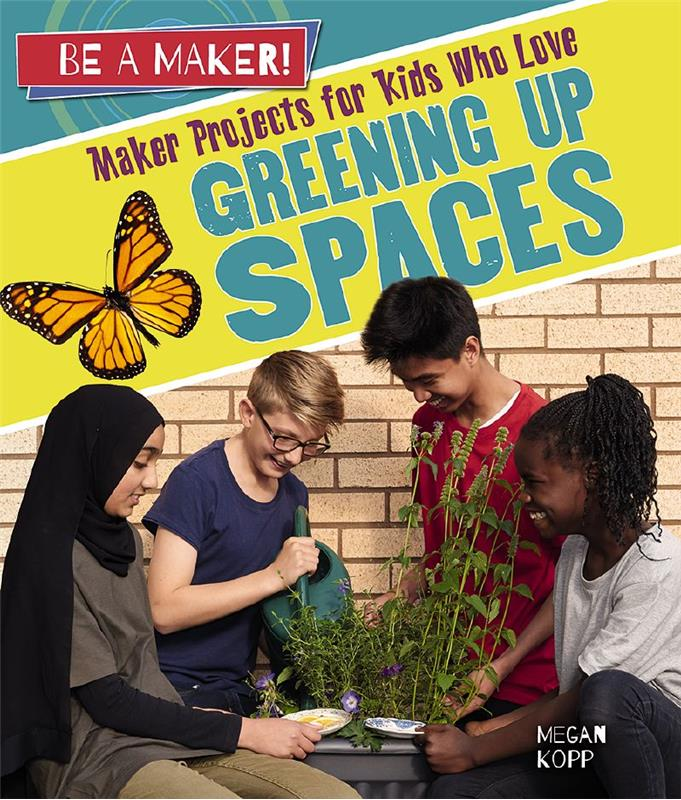Maker Projects for Kids Who Love Greening Up Spaces - HC