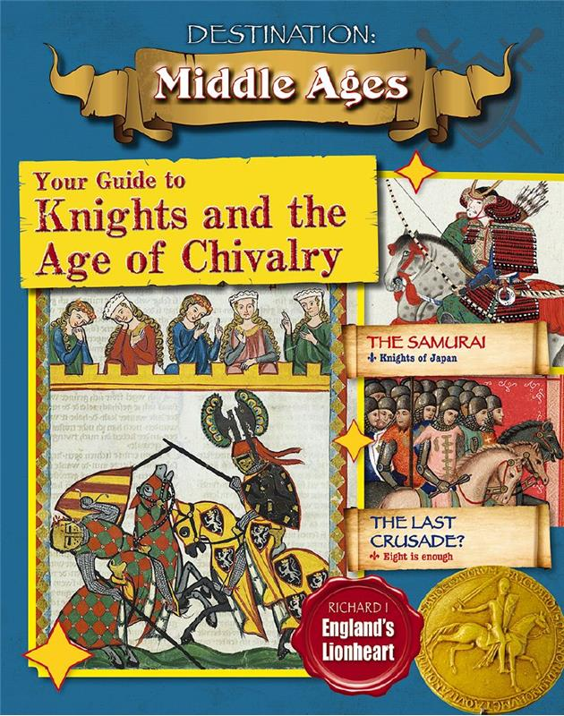 Your Guide to Knights and the Age of Chivalry - HC