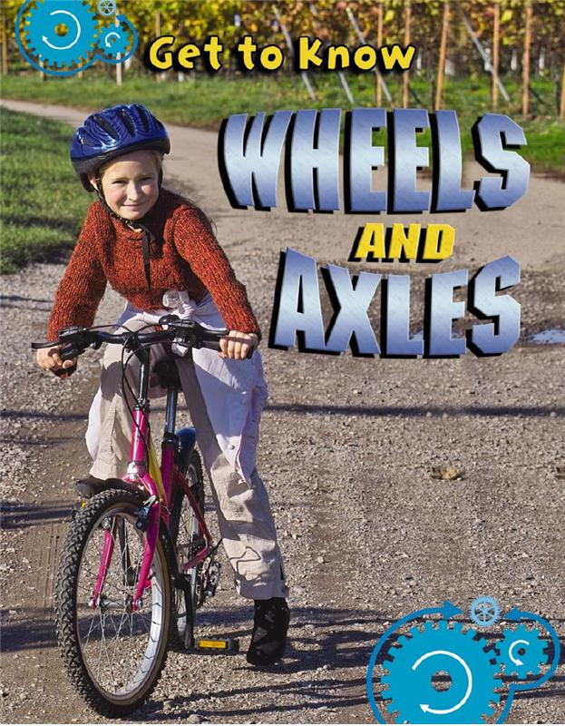 Get to Know Wheels and Axles - PB