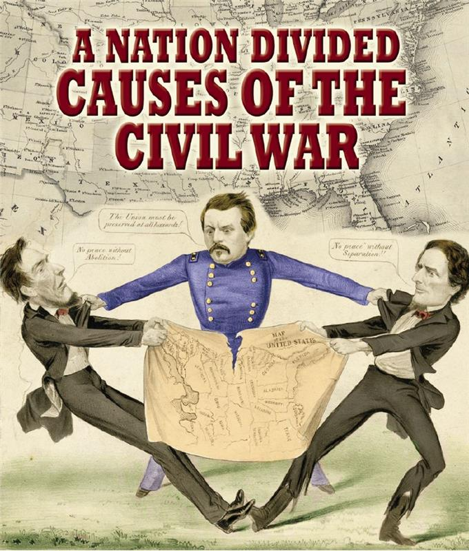 A Nation Divided: Causes of the Civil War - HC