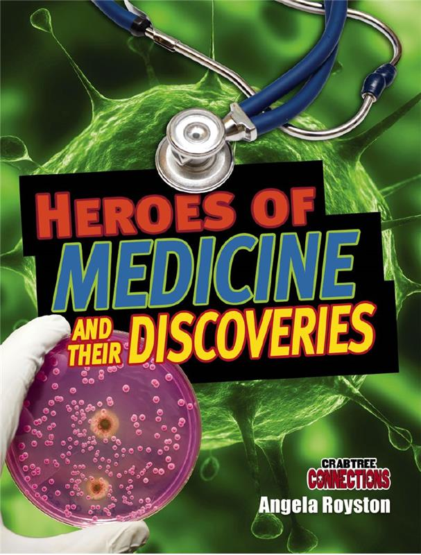 Heroes of Medicine and their Discoveries - PB
