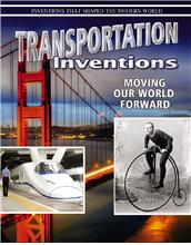 Transportation Inventions: Moving Our World Forward - PB