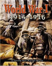 World War I: 1914�1916 — A Terrible New Warfare Begins - HC