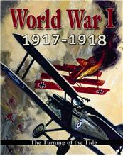 World War I: 1917�1918 — The Turning of the Tide - HC