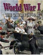 World War I: The Cause for War - HC