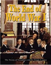 The End of World War I: The Treaty of Versailles and Its Tragic Legacy - PB