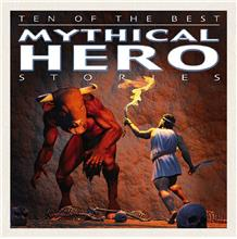 Ten of the Best Mythical Hero Stories - HC