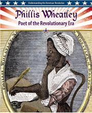 Phillis Wheatley: Poet of the Revolutionary Era - HC