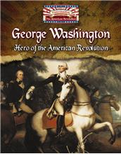 George Washington: Hero of the American Revolution - PB