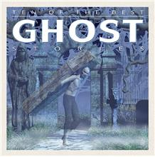 Ten of the Best Ghost Stories - HC