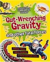 Gut-Wrenching Gravity and Other Fatal Forces - HC