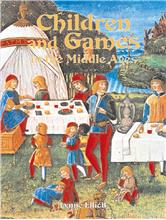 Children and Games in the Middle Ages  - HC