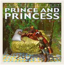 Ten of the Best Prince and Princess Stories - PB