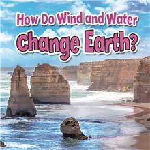 How Do Wind and Water Change Earth? - PB