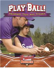 Play Ball! Baseball Tips and Tricks - PB