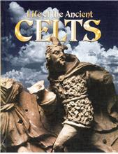 Life of the Ancient Celts - HC