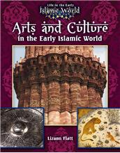 Arts and Culture in the Early Islamic World - HC