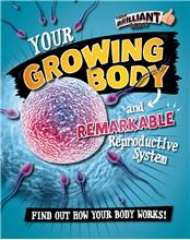 Your Growing Body and Remarkable Reproductive System - PB