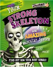 Your Strong Skeleton and Amazing Muscular System - PB