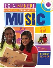 Maker Projects for Kids Who Love Music - HC