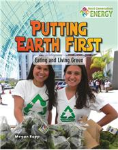 Putting Earth First: Eating and Living Green - PB