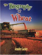 The Biography of Wheat - PB