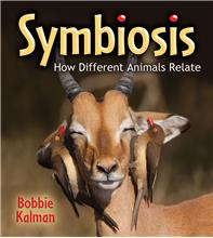 Symbiosis: How Different Animals Relate - HC