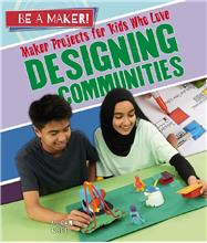Maker Projects for Kids Who Love Designing Communities - HC
