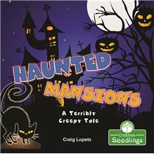 Haunted Mansions: A Terribly Creepy Tale - PB
