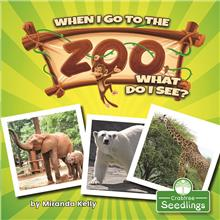 When I Go to the Zoo, What Do I See? - PB
