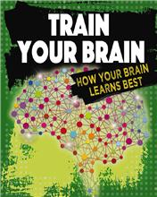 Train Your Brain: How Your Brain Learns Best - PB