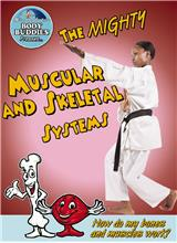 The Mighty Muscular and Skeletal Systems: How do my bones and muscles work? - PB