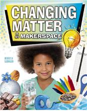 Changing Matter in My Makerspace - PB