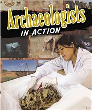 Archaeologists in Action - HC