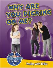 Why are You Picking on Me? Dealing with Bullies - PB