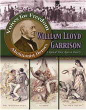 William Lloyd Garrison: A Radical Voice Against Slavery - PB