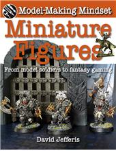 Miniature Figures: From Model Soldiers to Fantasy Gaming - HC
