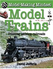 Model Trains: Creating Tabletop Railroads - PB