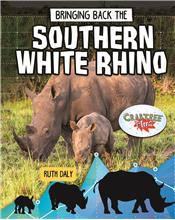 Bringing Back the Southern White Rhino - HC