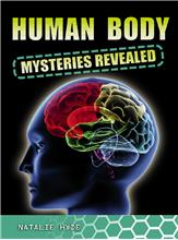 Human Body Mysteries Revealed - HC