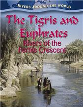 The Tigris and Euphrates: Rivers of the Fertile Crescent - HC
