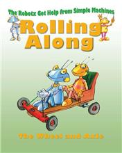 Rolling Along: The Wheel and Axle - eBook