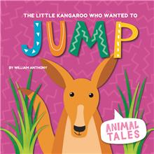 The Little Kangaroo Who Wanted to Jump - HC