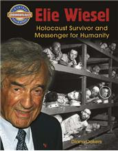 Elie Wiesel: Holocaust Survivor and Messenger for Humanity - eBook