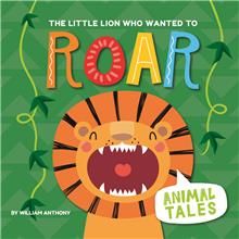 The Little Lion Who Wanted to Roar - PB