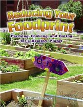 Reducing Your Foodprint: Farming, Cooking, and Eating for a Healthy Planet-ebook