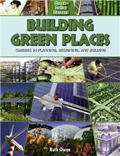 Building Green Places: Careers in Planning, Designing, and Building - eBook